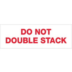 Tape Logic® Pre-Printed - DO NOT DOUBLE STACK